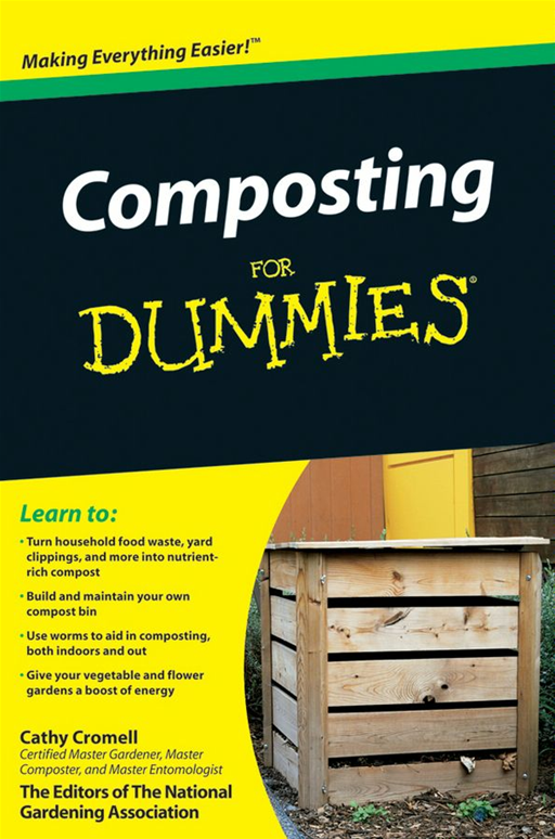 Composting For Dummies By: Cathy Cromell,The National Gardening Association