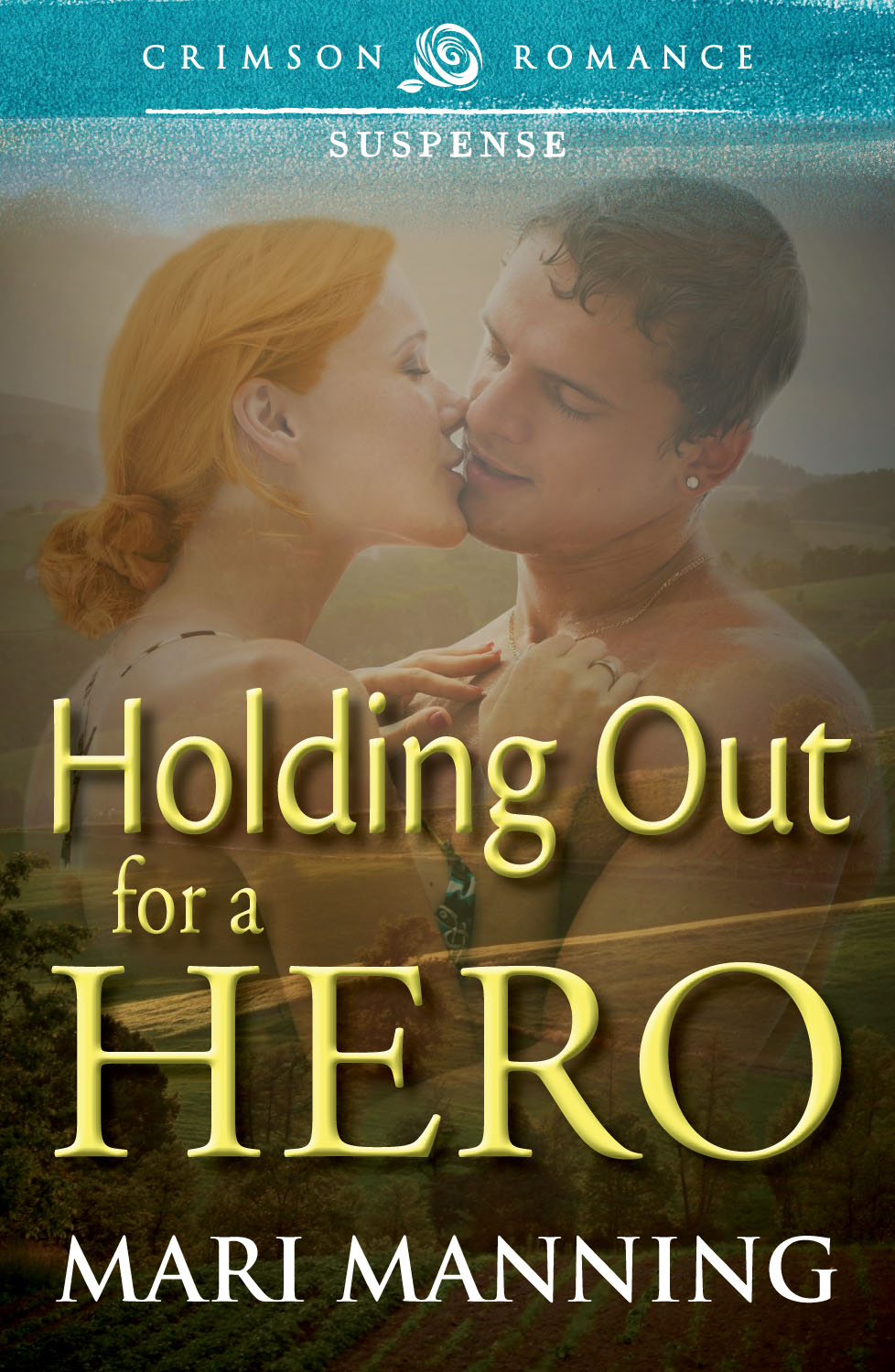 Holding Out For a Hero By: Mari Manning