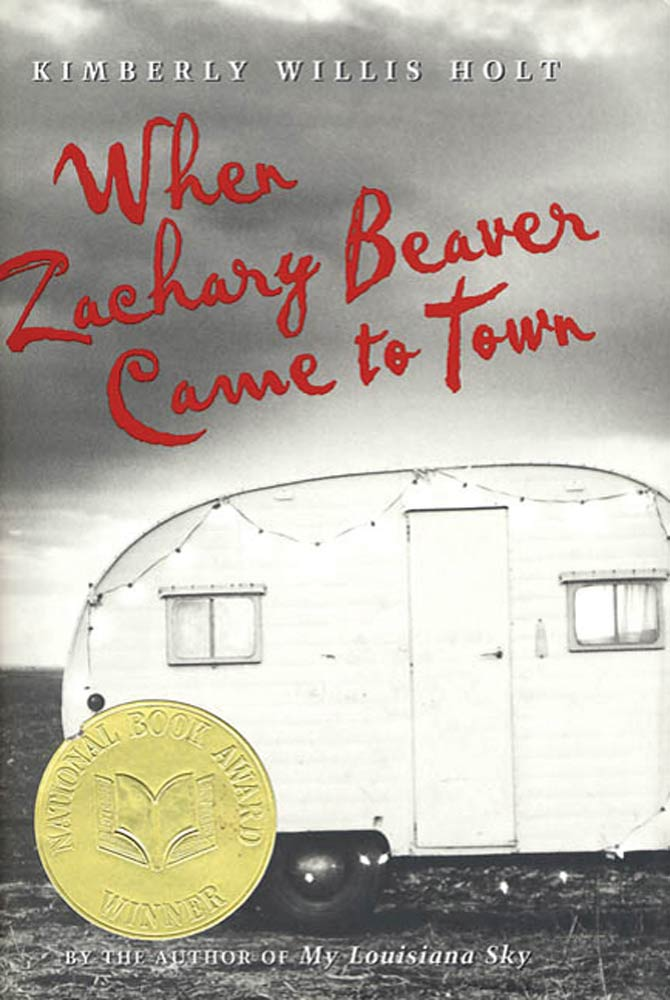 When Zachary Beaver Came to Town By: Kimberly Willis Holt