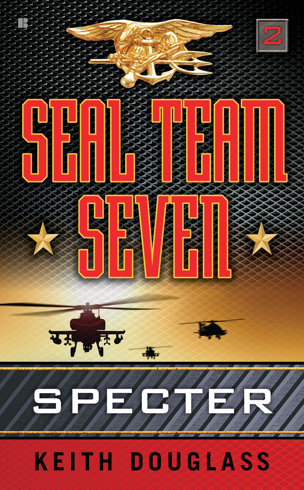 Seal Team Seven 02: Specter: Specter By: Keith Douglass