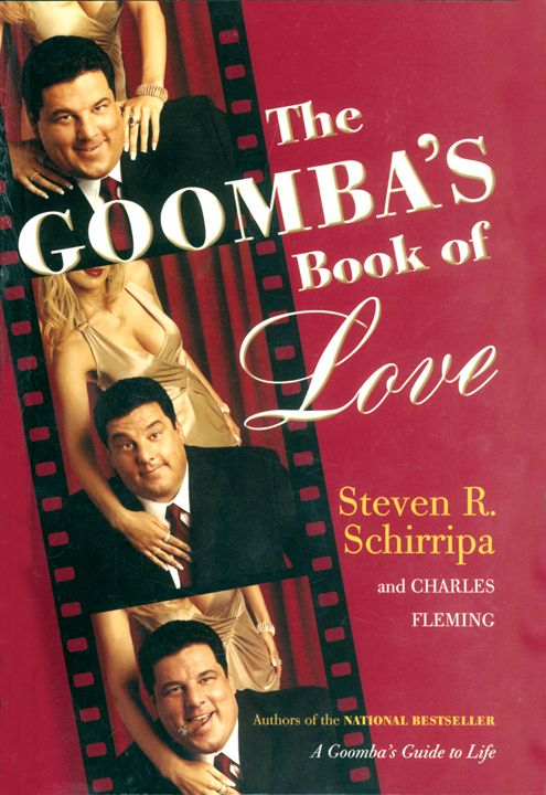 The Goomba's Book of Love By: Charles Fleming,Steven R. Schirripa
