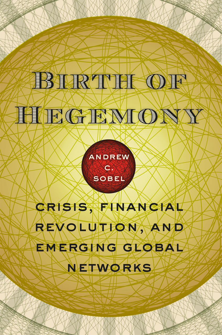 Birth of Hegemony By: Andrew C. Sobel