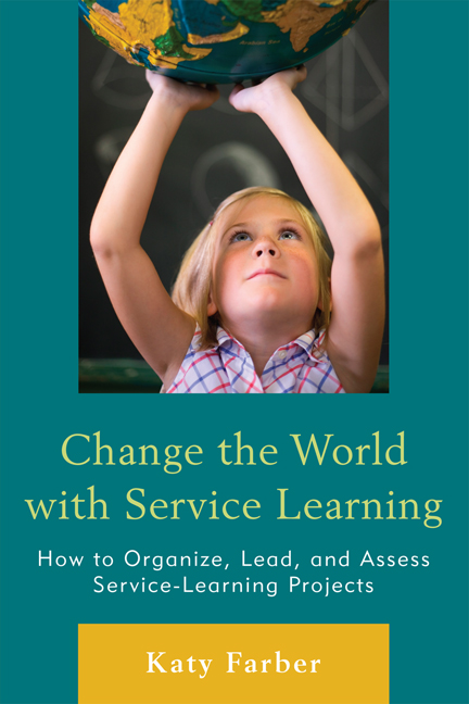 Change the World with Service Learning By: Katy Farber