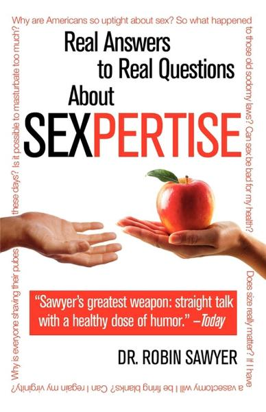 Sexpertise By: Dr. Robin Sawyer