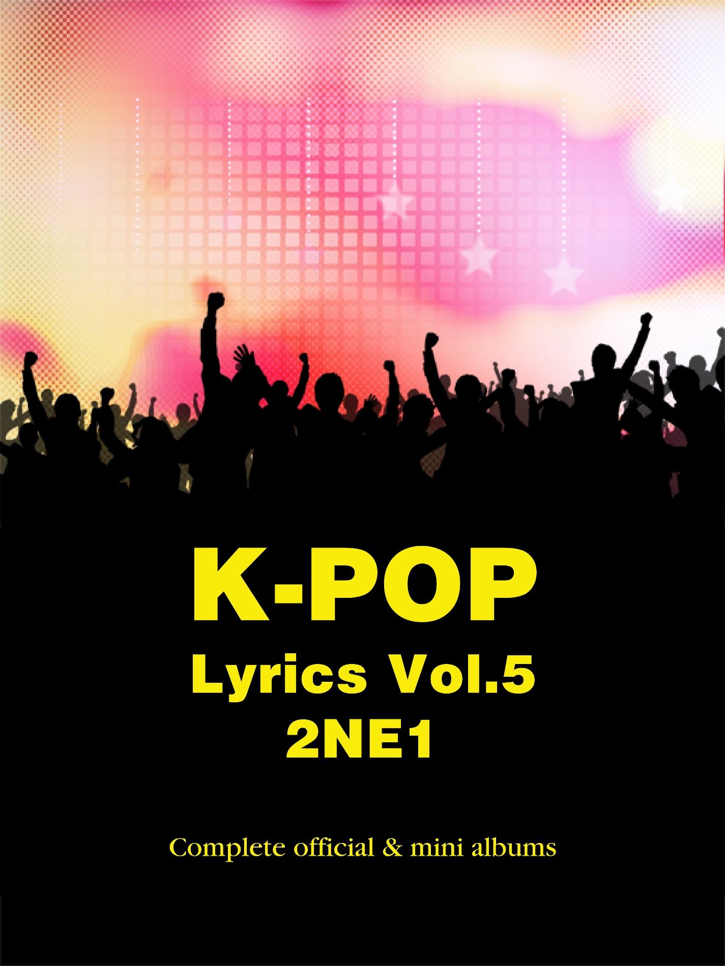 K-Pop Lyrics Vol.5 - 2NE1 (2nd Edition)