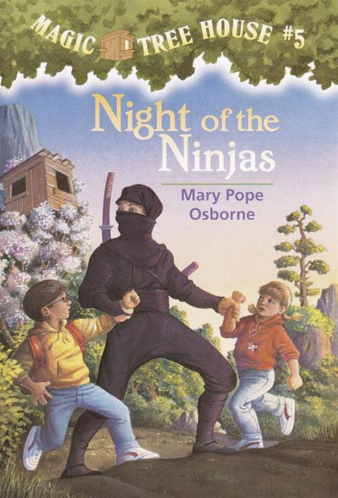 Magic Tree House #5: Night of the Ninjas By: Mary Pope Osborne,Sal Murdocca
