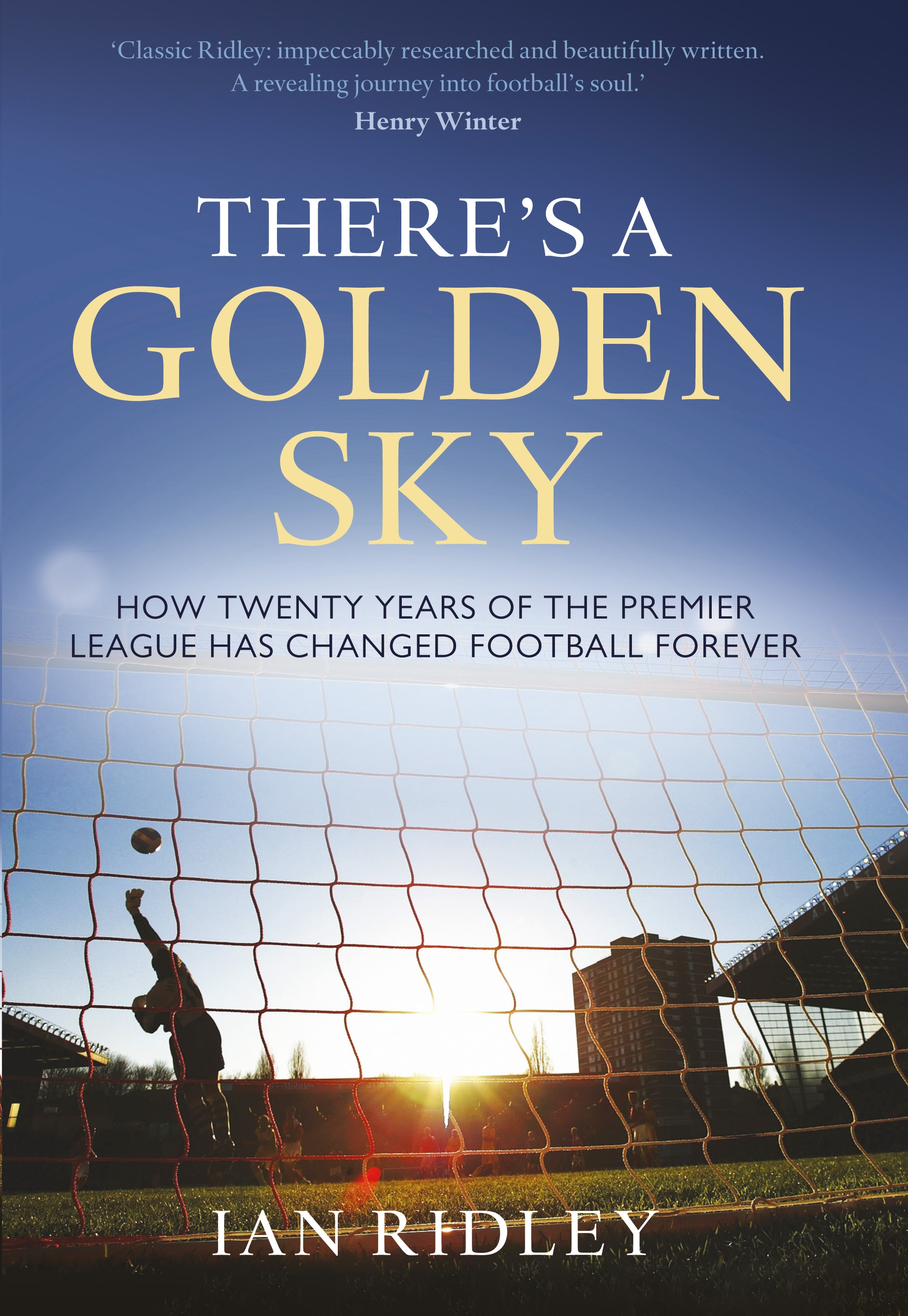 There's a Golden Sky By: Ian Ridley