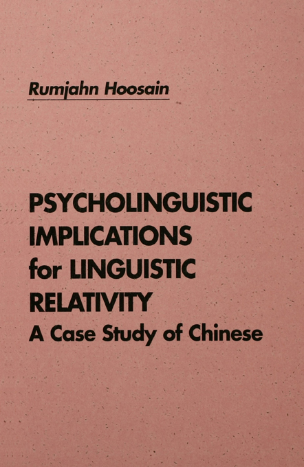 Psycholinguistic Implications for Linguistic Relativity By: Rumjahn Hoosain