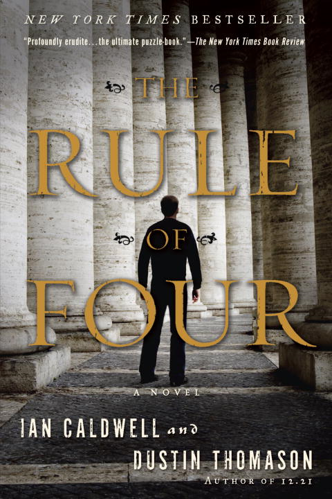The Rule of Four By: Dustin Thomason,Ian Caldwell