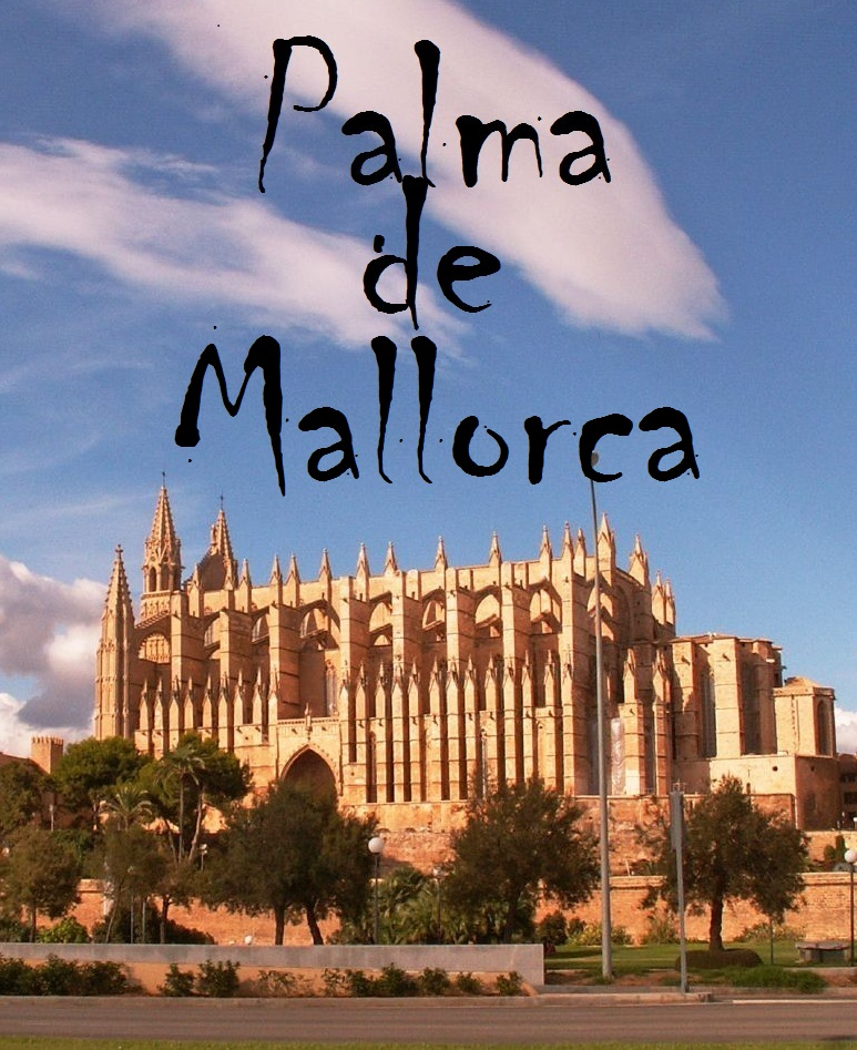 Guide to Palma de Mallorca By: Euprintpress Publishing