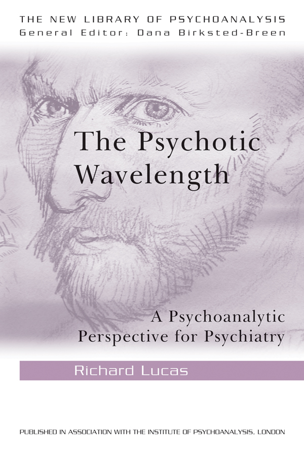 The Psychotic Wavelength A Psychoanalytic Perspective for Psychiatry