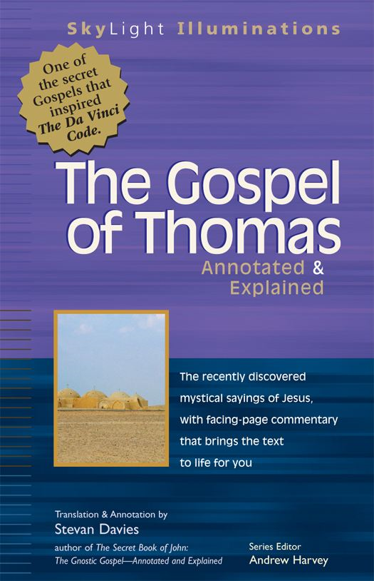 The Gospel of Thomas: Annotated & Explained By: Stevan Davies