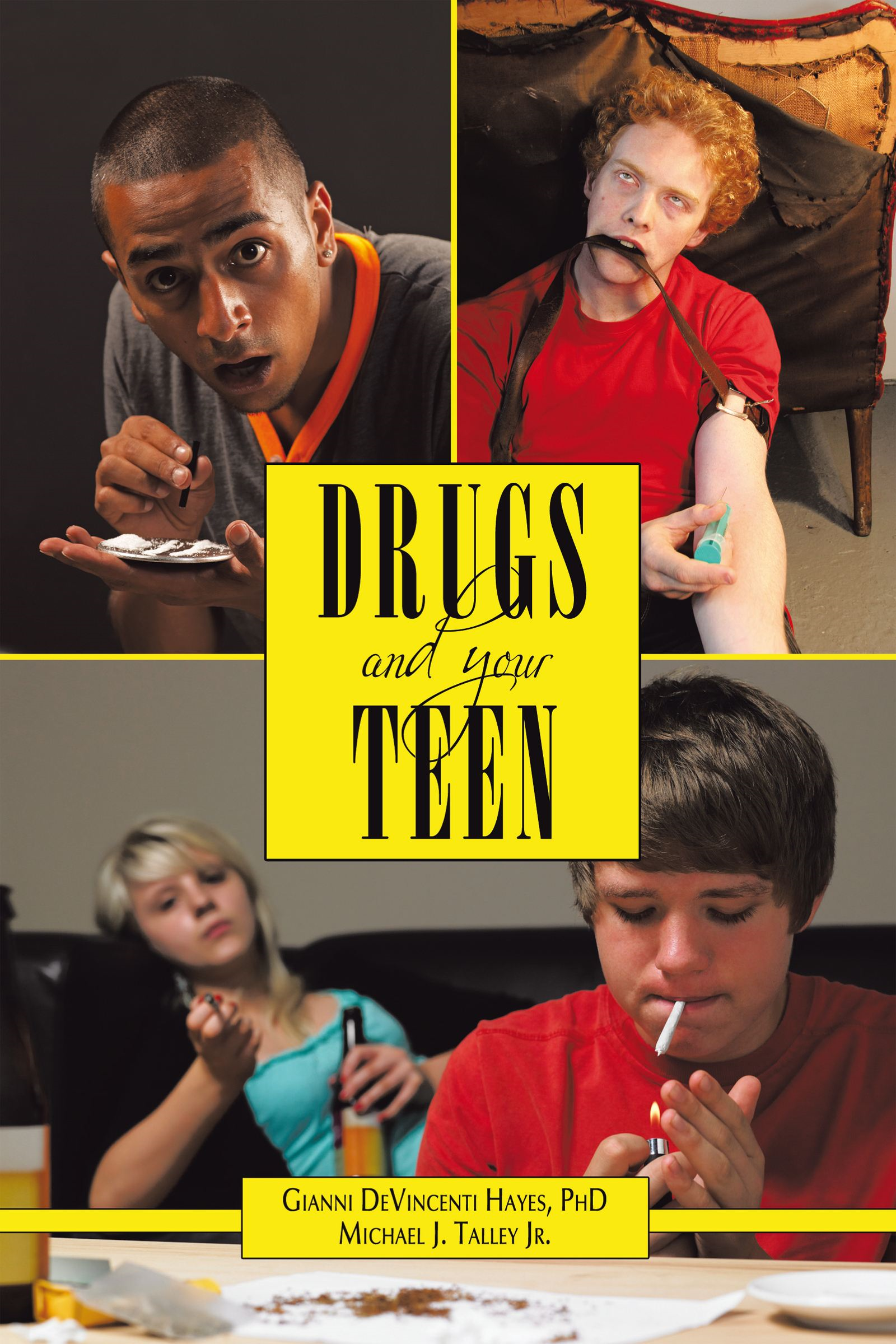Drugs and Your Teen By: Gianni DeVincenti Hayes, Ph.D. and Michael J. Talley Jr.
