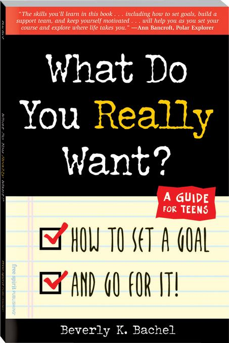 What Do You Really Want? By: Bachel, Beverly K.