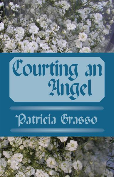 Courting an Angel By: Patricia Grasso