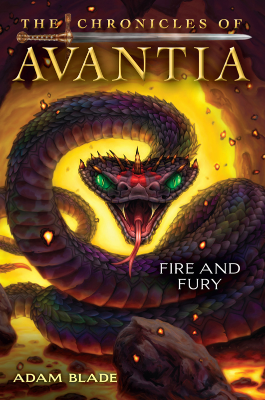 The Chronicles of Avantia #4: Fire and Fury By: Adam Blade