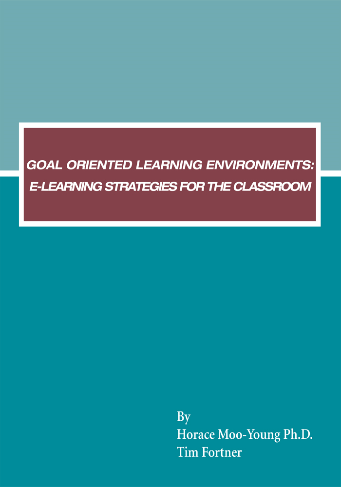 Goal Oriented Learning Environments By: Horace Moo-Young Ph.D.