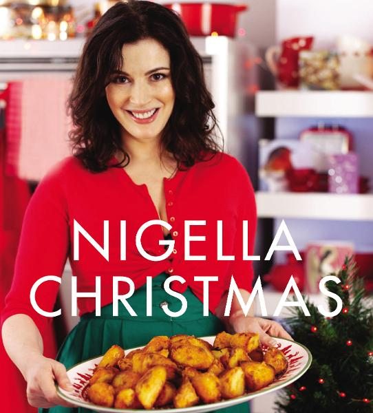 Nigella Christmas: Food,  Family,  Friends,  Festivities Food,  Family,  Friends,  Festivities