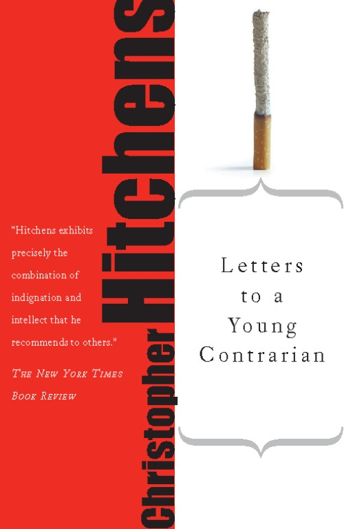 Letters to a Young Contrarian By: Christopher Hitchens