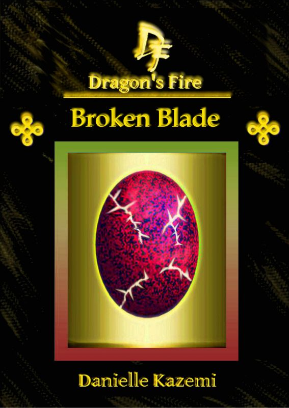Broken Blade (#15) (Dragon's Fire)