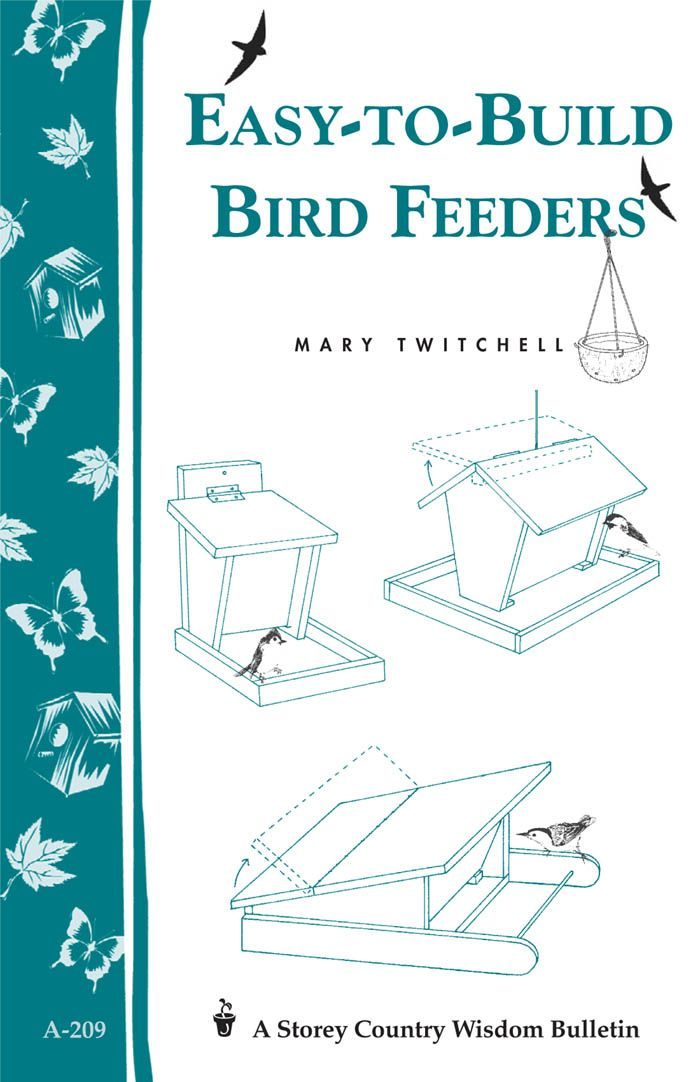 Easy-to-Build Bird Feeders By: Mary Twitchell