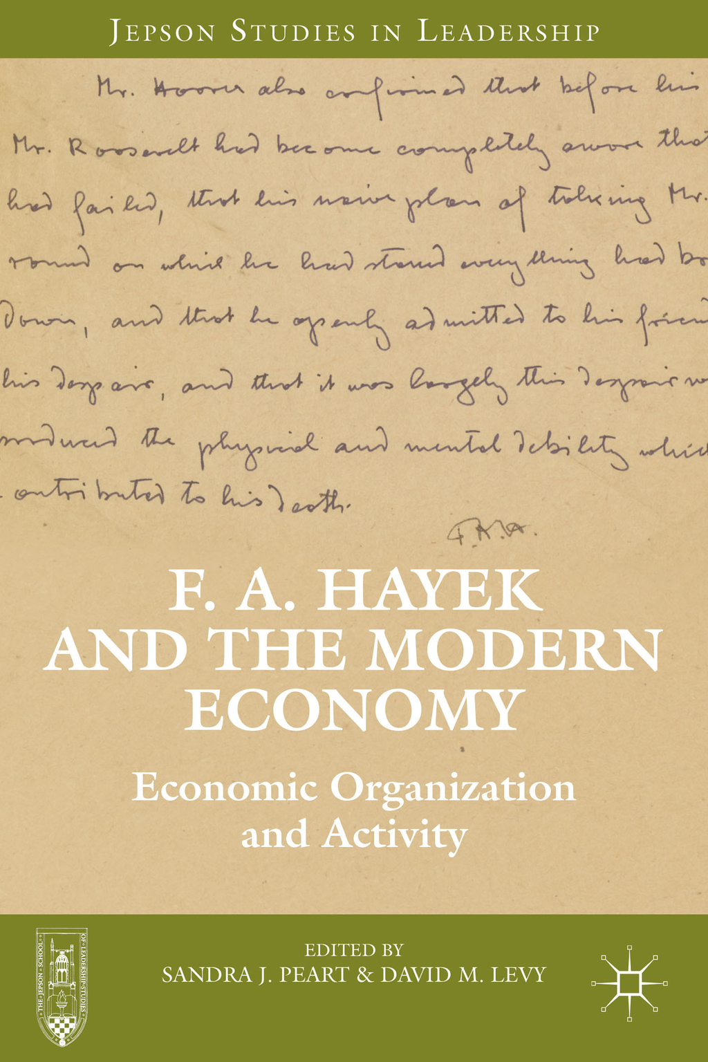 F. A. Hayek and the Modern Economy Economic Organization and Activity