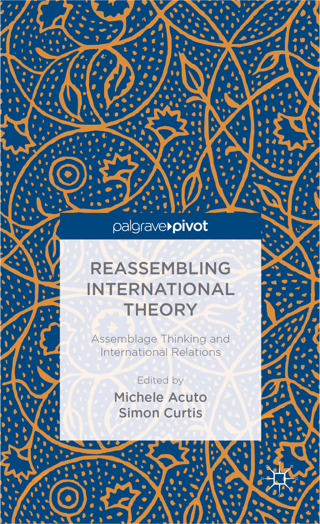 Reassembling International Theory Assemblage Thinking and International Relations