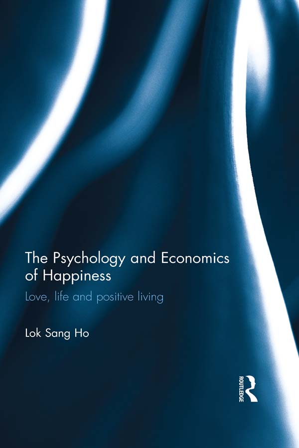 The Psychology and Economics of Happiness Love,  life and positive living