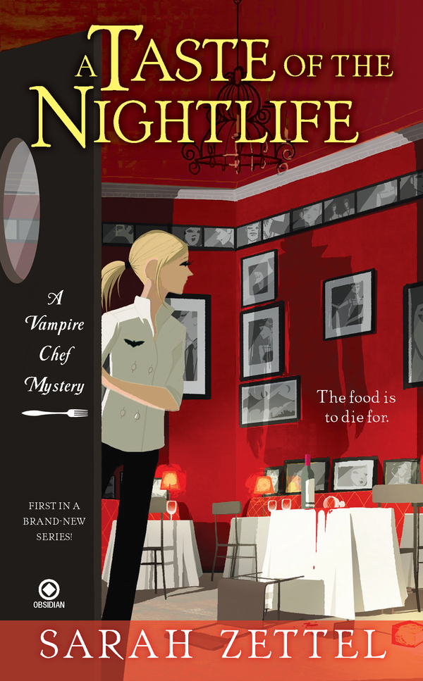 A Taste of the Nightlife: A Vampire Chef Mystery By: Sarah Zettel