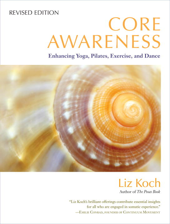 Core Awareness, Revised Edition By: Liz Koch