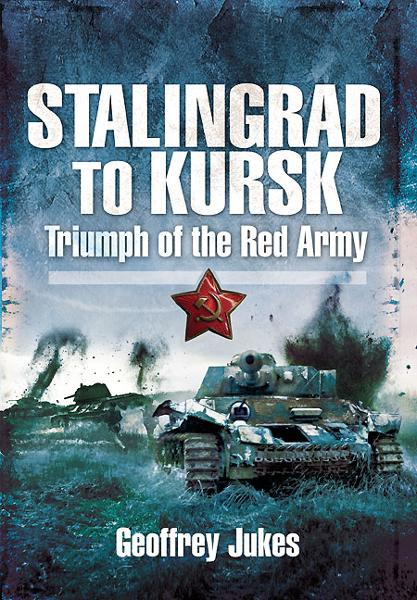 Stalingrad to Kursk By: Jukes, Geoffrey