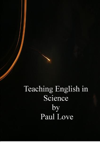 Teaching English in Science By: Paul Love
