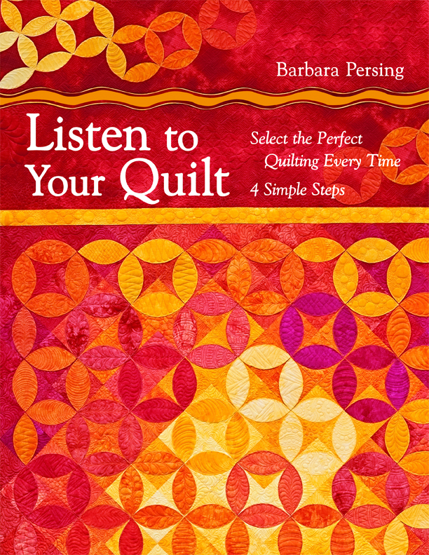 Listen to Your Quilt By: Barbara Persing