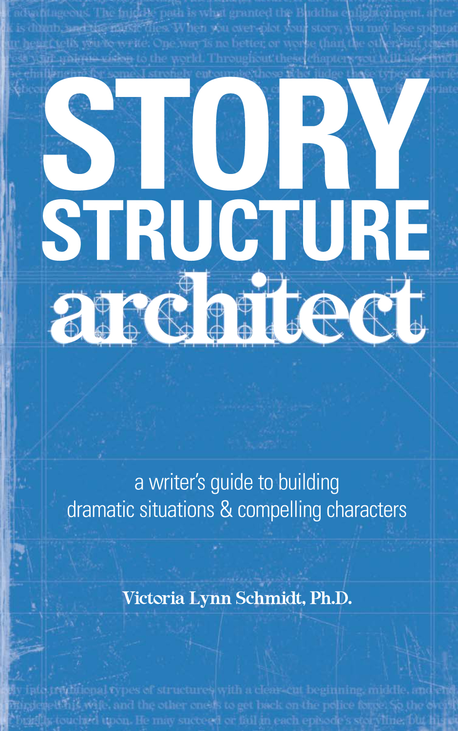 Story Structure Architect By: Victoria Lynn Schmidt