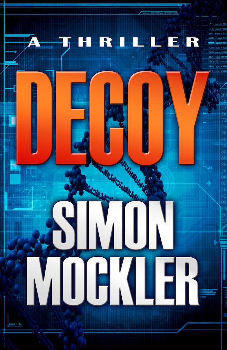 Decoy: A Thriller By: Simon Mockler