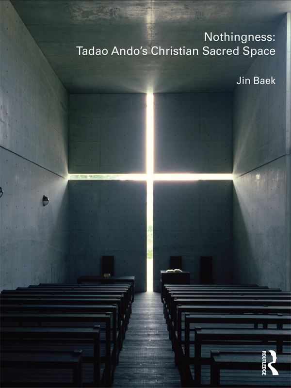 Tadao Ando: Nothingness and Sacred Space