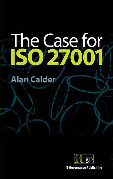 9781905356119  The Case For Iso27001 By: Alan Calder