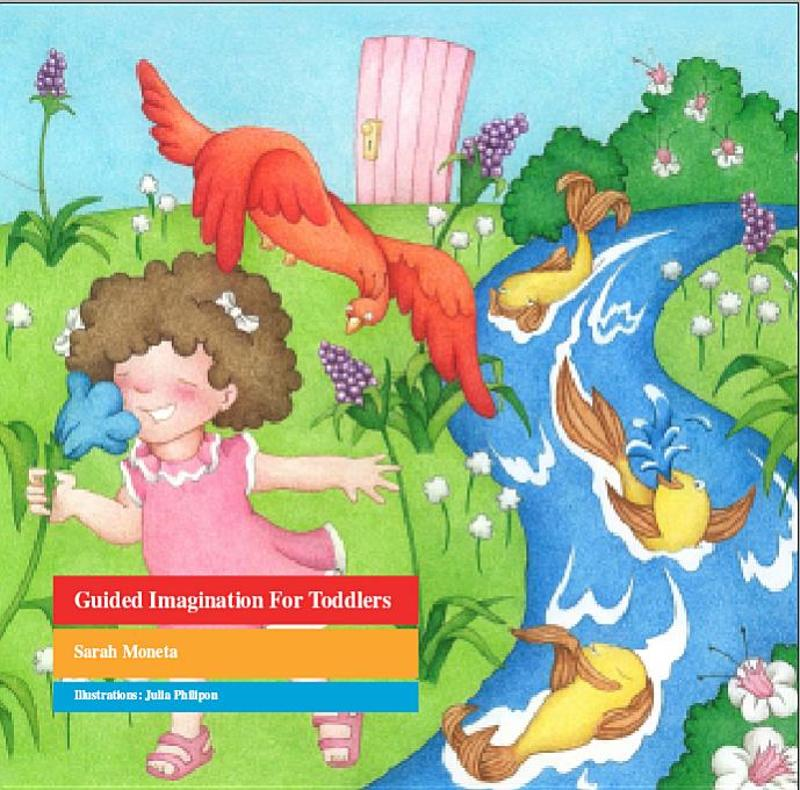 Guided Imagination for Toddlers By: Moneta, Sara