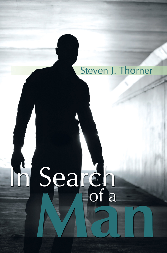 In Search of a Man By: Steven J. Thorner