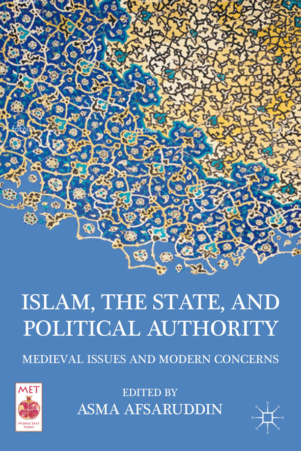 Islam,  the State,  and Political Authority Medieval Issues and Modern Concerns