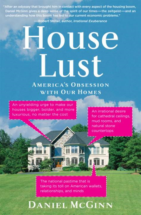 House Lust By: Daniel McGinn