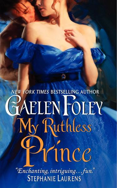 My Ruthless Prince By: Gaelen Foley