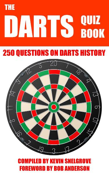 The Darts Quiz Book By: Kevin Snelgrove