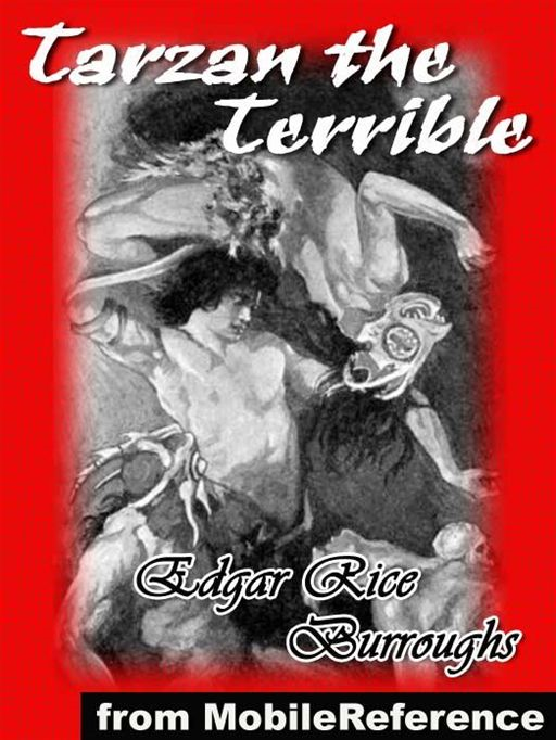 Tarzan The Terrible  (Mobi Classics) By: Edgar Rice Burroughs