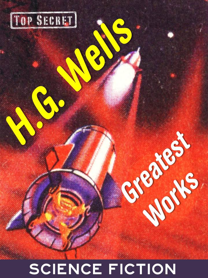 H.G. Wells GREATEST WORKS of SCIENCE FICTION