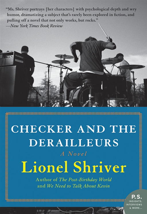 Checker and the Derailleurs By: Lionel Shriver