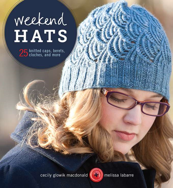 Weekend Hats By: Cecily Glowik MacDonald,Melissa LaBarre