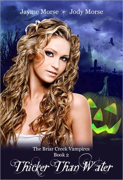 Thicker Than Water (The Briar Creek Vampires Book #2) by Jayme Morse & Jody Morse