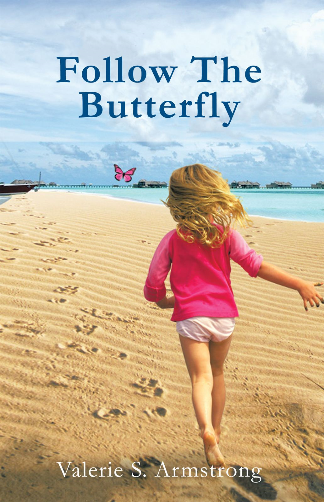 Follow The Butterfly By: Valerie S. Armstrong