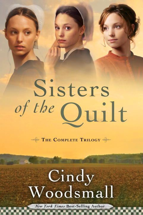Sisters of the Quilt By: Cindy Woodsmall